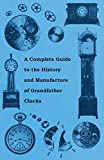 Best Grandfather Clocks - A Complete Guide to the History and Manufacture Review