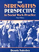 Strengths Perspective in Social Work Practice, The (3rd Edition)