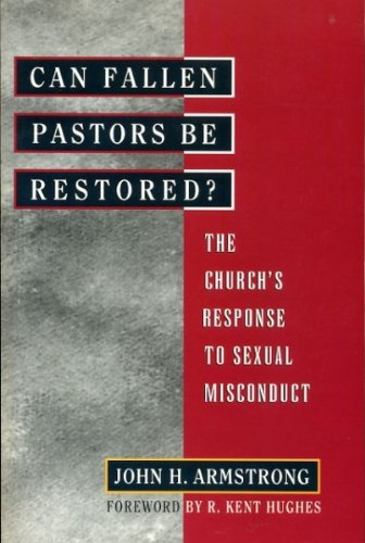 Can Fallen Pastors Be Restored?: The Church's Response to Sexual Misconduct