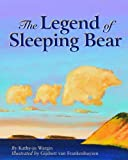 The Legend of Sleeping Bear (Myths, Legends, Fairy and Folktales)