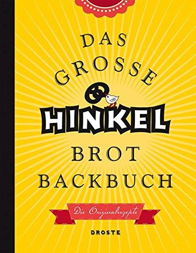 Das große Hinkel Brotbackbuch: Die Originalrezepte