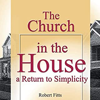 The Church in the House: A Return to Simplicity audiobook cover art