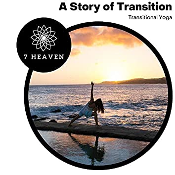 A Story Of Transition - Transitional Yoga