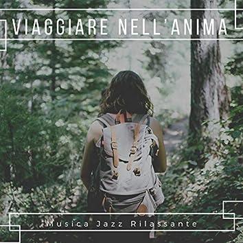 Viaggiare nell'Anima - Musica rilassante jazz, playlist perfetta per viaggiare da soli