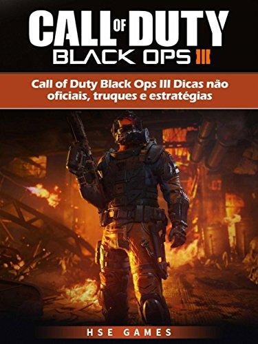 Call Of Duty Black Ops Iii Dicas Não Oficiais, Truques E Estratégias (Portuguese Edition)