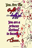 You are a daughter of an almighty god. You are a princess destined to become a queen!: Best Gift, Present, Notebook, Journal, Diary,Positive Quote ... Lined Composition Notebook For 120Pages