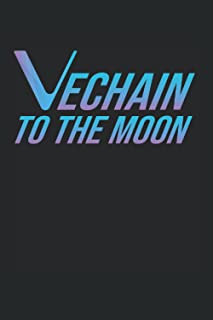 Vechain To The Moon: VeChain Crypto Gift Journal For VET Blockchain and Cryptocurrency Lovers, 120 Pages 6 x 9 inches HODL...