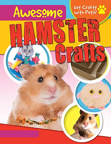 Awesome Hamster Crafts (Get Crafty with Pets!)