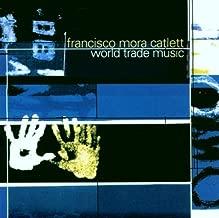 World Trade Music by Francisco Mora Catlett (2009-05-03)