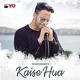 Kaise Hua
