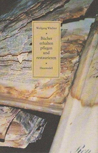 Bücher erhalten, pflegen und restaurieren