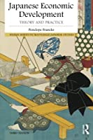 Japanese Economic Development: Theory and practice (Nissan Institute/Routledge Japanese Studies) by Penny Francks(2015-05-29)