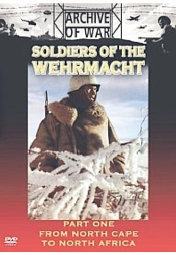 Soldiers Of The Wehrmacht - Part 1 - From North Cape To North Africa [1993] [Reino Unido] [DVD]