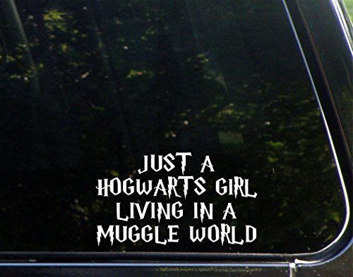 Just A Hogwarts Girl Living in A Muggle World - 6 1/2' x 3 3/4' - Vinyl Die Cut Decal/Bumper Sticker for Windows, Trucks, Cars, Laptops, Macbooks, Etc.