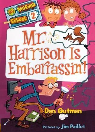 [(Mr. Harrison Is Embarrassin! )] [Author: Dan Gutman] [Jun-2011]