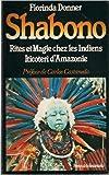 Shabono - Rite et magie chez les Indiens Iticoteri d'Amazonie de Florinda Donner-Grau,Sophie Mayoux (Traduction),Carlos Castaneda (Préface) ( 1982 )