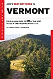 AMC s Best Day Hikes in Vermont: Four-Season Guide To 60 Of The Best Trails In The Green Mountain State