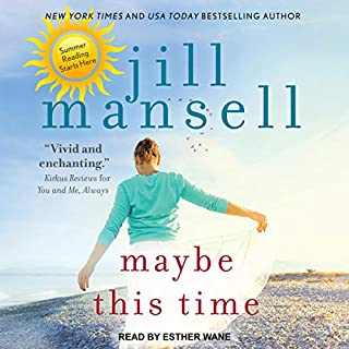 Maybe This Time                   By:                                                                                                                                 Jill Mansell                               Narrated by:                                                                                                                                 Esther Wane                      Length: 11 hrs and 48 mins     5 ratings     Overall 4.8