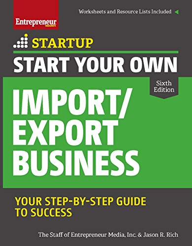 Compare Textbook Prices for Start Your Own Import/Export Business Startup 5 Edition ISBN 9781599186726 by The Staff of Entrepreneur Media, Inc.,Rich, Jason R.