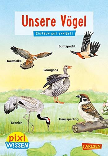 Pixi Wissen 108: Unsere Vögel: Einfach gut erklärt (108)