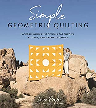 Simple Geometric Quilting  Modern Minimalist Designs for Throws Pillows Wall Decor and More