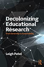 Decolonizing Educational Research: From Ownership to Answerability (Series in Critical Narrative) (English Edition)