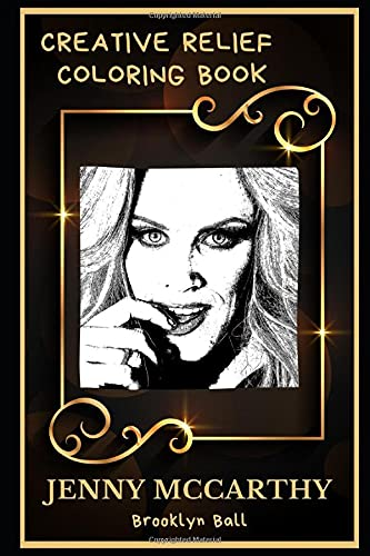 Jenny McCarthy Creative Relief Coloring Book: Powerful Motivation and Success, Calm Mindset and Peace Relaxing Coloring Book for Adults