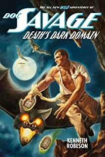 Doc Savage: Death's Dark Domain (The Wild Adventures of Doc Savage Book 4)