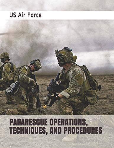 PARARESCUE OPERATIONS, TECHNIQUES, AND PROCEDURES