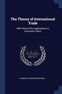 The Theory of International Trade: With Some of Its Applications to Economic Policy
