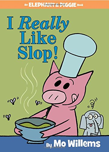 Image of the I Really Like Slop! (An Elephant and Piggie Book)