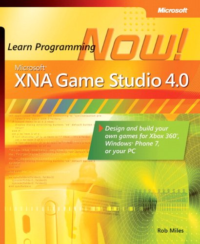 Microsoft® XNA® Game Studio 4.0: Learn Programming Now!: How to program for Windows Phone 7, Xbox 360, Zune devices, and more