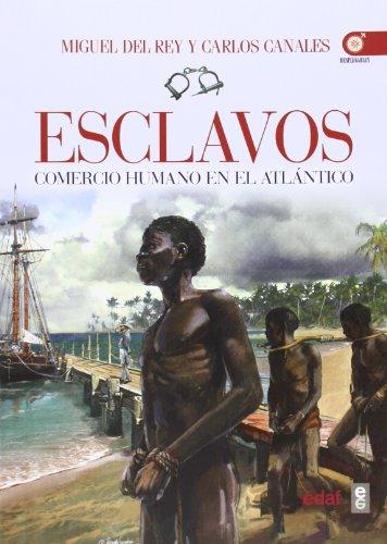 ESCLAVOS. COMERCIO HUMANO EN EL ATLÁNTICO (Crónicas de la Historia)