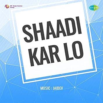 Shaadi Kar Lo (Original Motion Picture Soundtrack)