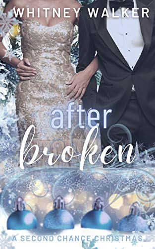 After Broken: A Second Chance Christmas by [Whitney Walker]