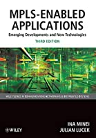 MPLS-Enabled Applications: Third Edition (Wiley Series on Communications Networking & Distributed Systems)