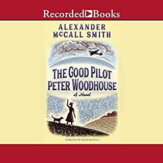 The Good Pilot Peter Woodhouse                   By:                                                                                                                                 Alexander McCall Smith                               Narrated by:                                                                                                                                 David Rintoul                      Length: 6 hrs and 29 mins     190 ratings     Overall 4.5