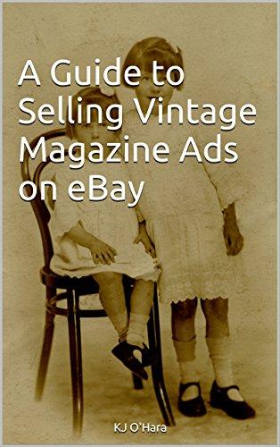 A Guide To Selling Vintage Magazine Ads On Ebay Kindle Edition By O Hara Kj Crafts Hobbies Home Kindle Ebooks Amazon Com