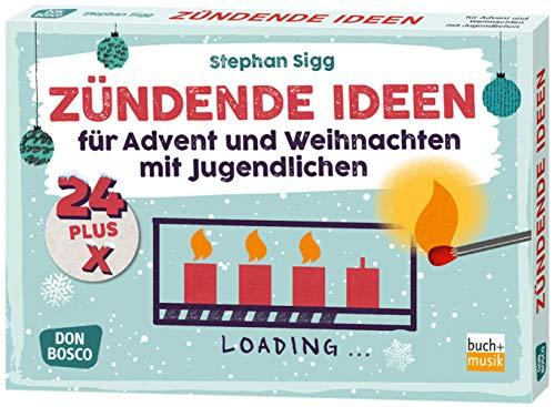 24 plus X zündende Ideen für Advent und Weihnachten mit Jugendlichen. Mit Anregungen zum Einsatz des Smartphones.