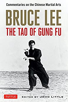 Bruce Lee The Tao of Gung Fu: A Study in the Way of Chinese Martial Art (Bruce Lee Library Book 2) by [Bruce Lee, John Little]