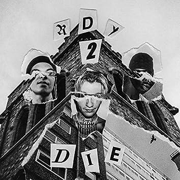 Rdy 2 Die (feat. Censei Ceez & L0ne)