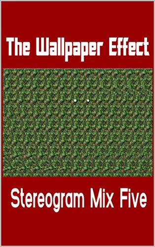 The Wallpaper Effect: Stereogram Mix Five (English Edition)
