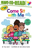 Come Sit with Me: Making Friends on the Buddy Bench (Ready-to-Read Level 2) (Crayola)