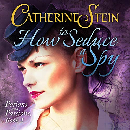 How to Seduce a Spy Audiobook By Catherine Stein cover art