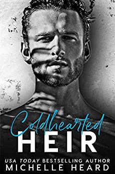 Coldhearted Heir (The Heirs Book 1) by [Michelle Heard]