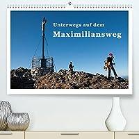 Unterwegs auf dem Maximiliansweg (Premium, hochwertiger DIN A2 Wandkalender 2022, Kunstdruck in Hochglanz): Auf koeniglichen Wegen vom Bodensee bis Berchtesgaden. (Monatskalender, 14 Seiten )