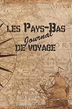 Pays-Bas Journal de Voyage: 6x9 Carnet de voyage I Journal de voyage avec instructions, Checklists et Bucketlists, cadeau parfait pour votre séjour ... et pour chaque voyageur. (French Edition)