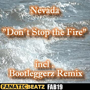 Don´t Stop the Fire