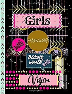 Girls with Dreams Become Women with Vision: Bright Arrows Weekly Motivational Quotes Gratitude and Goal Prompts Journal to Write in with Positive Word ... Planner with Calendars and Drawing Space