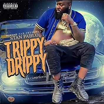 Trippy Drippy